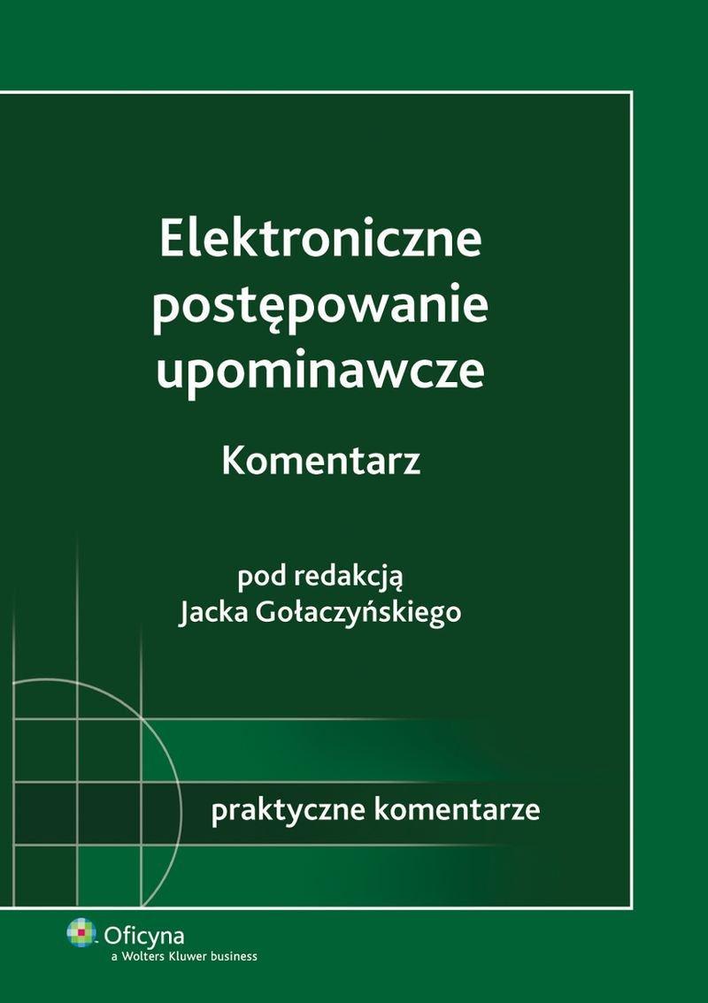 Elektroniczne postępowanie upominawcze. Komentarz - Ebook (Książka PDF) do pobrania w formacie PDF