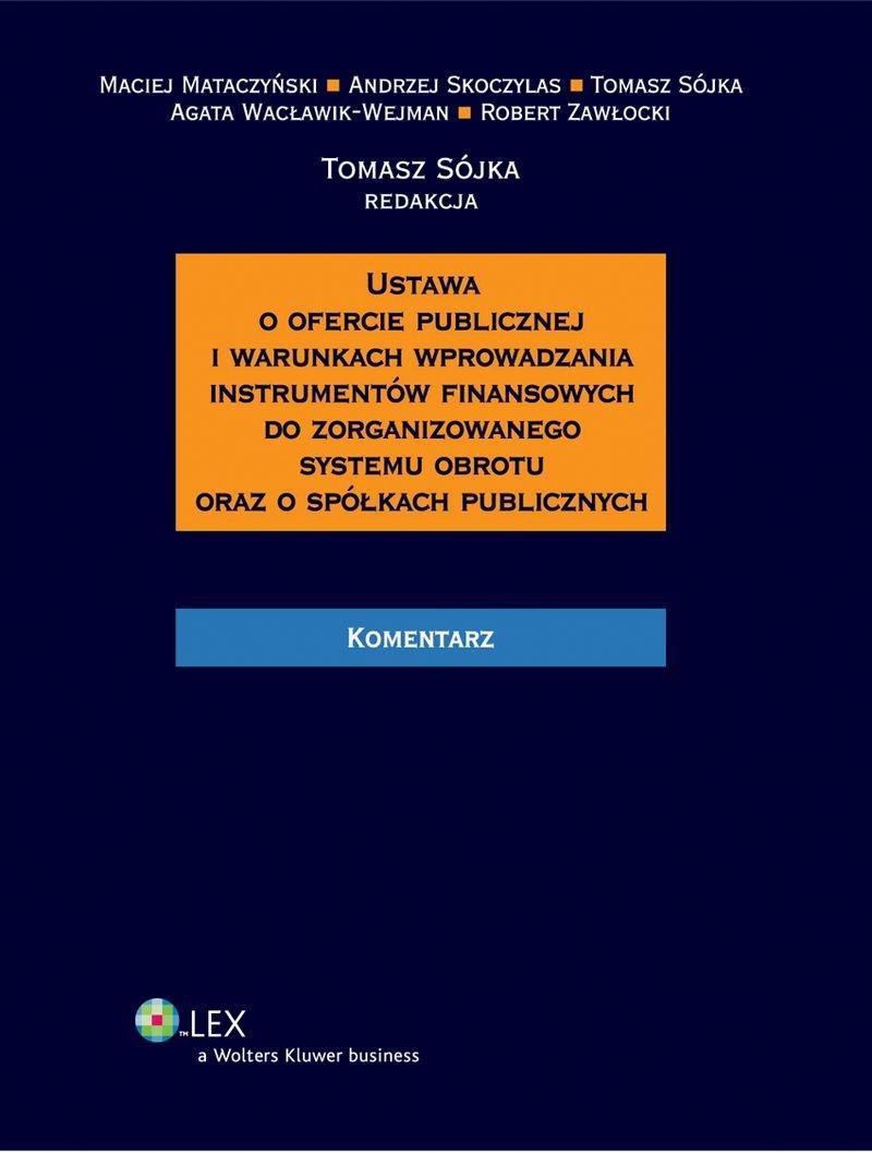 Ustawa o ofercie publicznej i warunkach wprowadzania instrumentów finansowych do zorganizowanego systemu obrotu oraz o spółkach publicznych. Komentarz - Ebook (Książka PDF) do pobrania w formacie PDF
