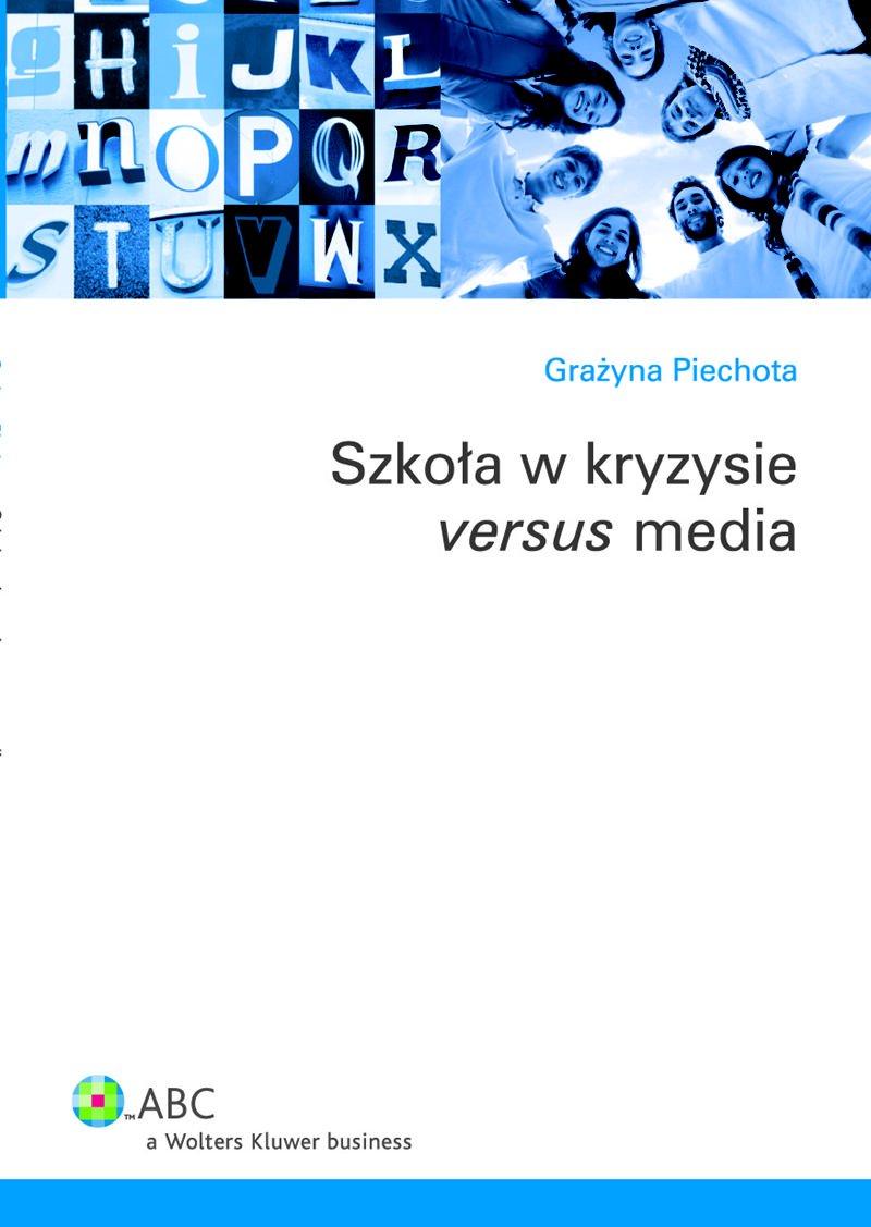 Szkoła w kryzysie versus media - Ebook (Książka PDF) do pobrania w formacie PDF