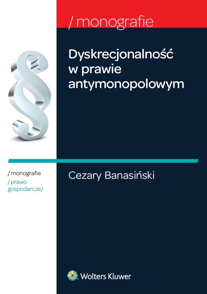 Dyskrecjonalność w prawie antymonopolowym - Ebook (Książka PDF) do pobrania w formacie PDF