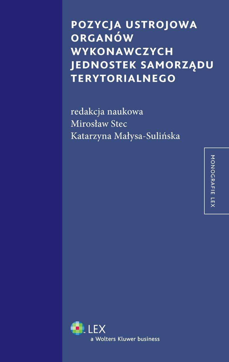 Pozycja ustrojowa organów wykonawczych jednostek samorządu terytorialnego - Ebook (Książka PDF) do pobrania w formacie PDF