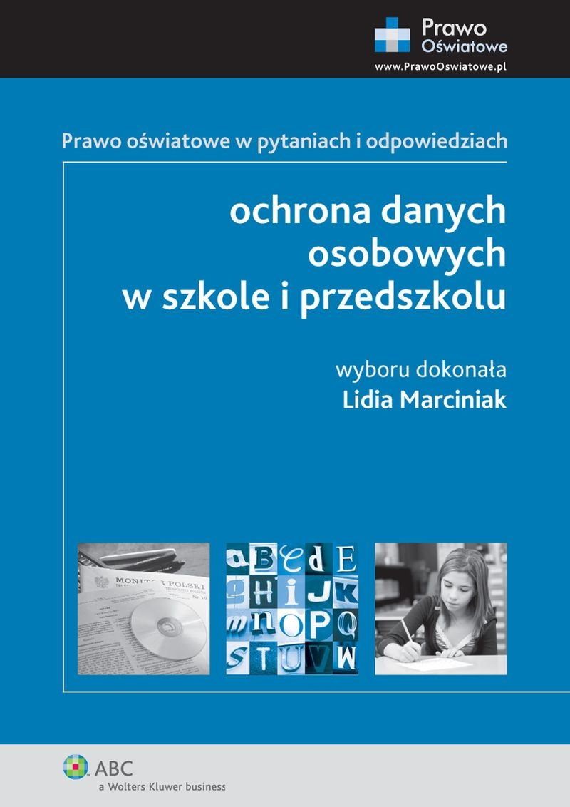 Ochrona danych osobowych w szkole i przedszkolu. Prawo oświatowe w pytaniach i odpowiedziach - Ebook (Książka PDF) do pobrania w formacie PDF