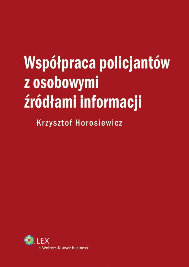 Współpraca policjantów z osobowymi źródłami informacji - Ebook (Książka PDF) do pobrania w formacie PDF