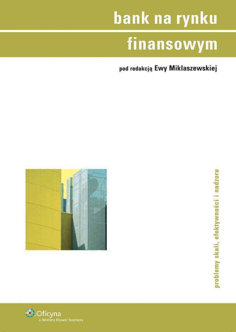 Bank na rynku finansowym. Problemy skali, efektywności i nadzoru - Ebook (Książka PDF) do pobrania w formacie PDF