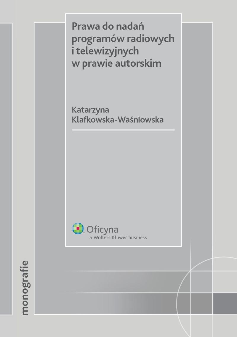 Prawa do nadań programów radiowych i telewizyjnych w prawie autorskim - Ebook (Książka PDF) do pobrania w formacie PDF