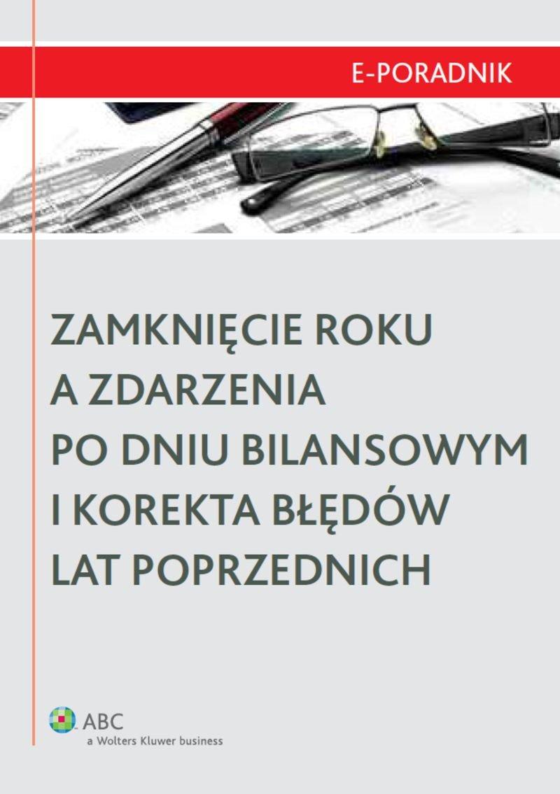Zamknięcie roku a zdarzenia po dniu bilansowym i korekta błędów lat poprzednich - Ebook (Książka PDF) do pobrania w formacie PDF