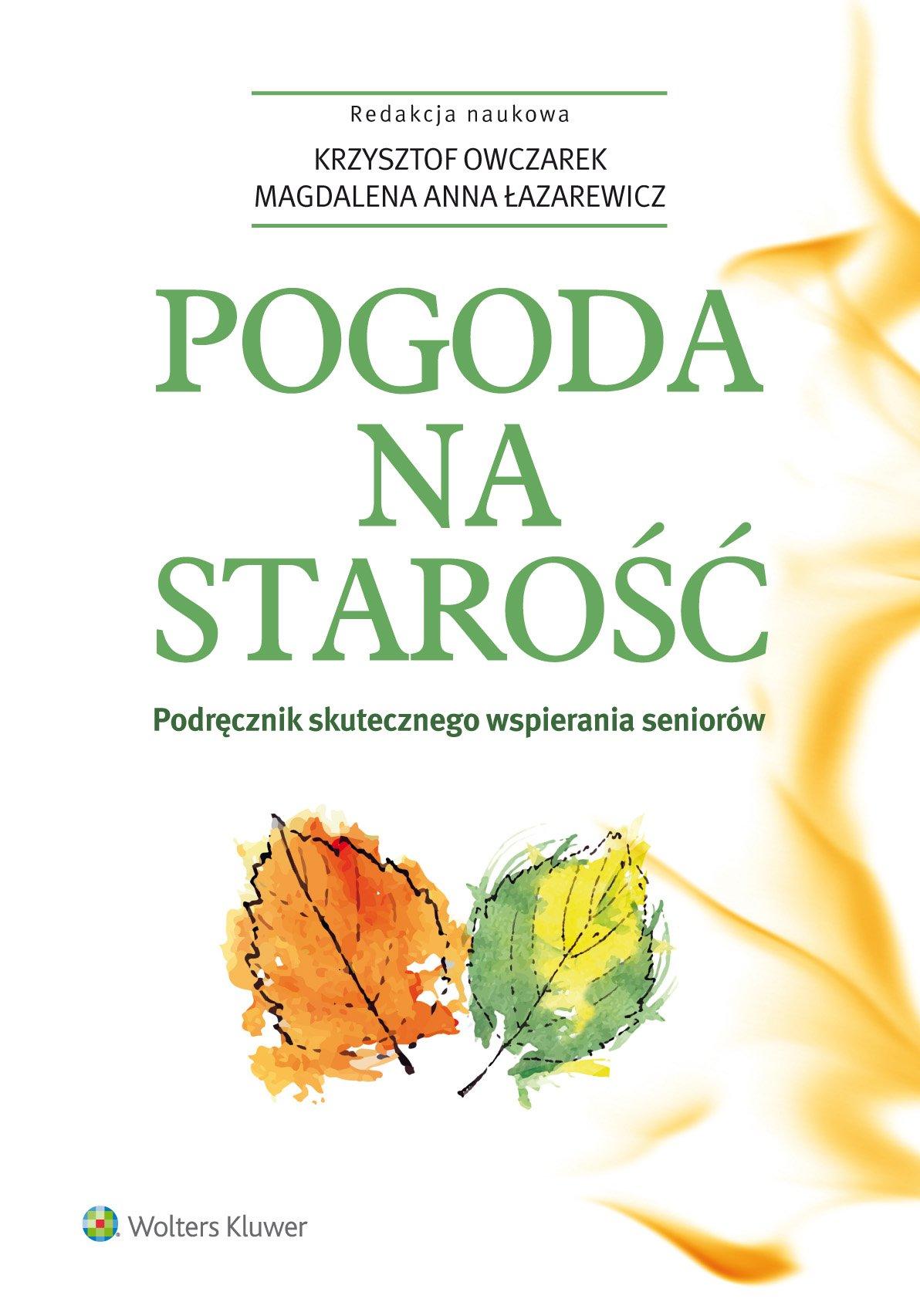 Pogoda na starość. Podręcznik skutecznego wspierania seniorów - Ebook (Książka PDF) do pobrania w formacie PDF