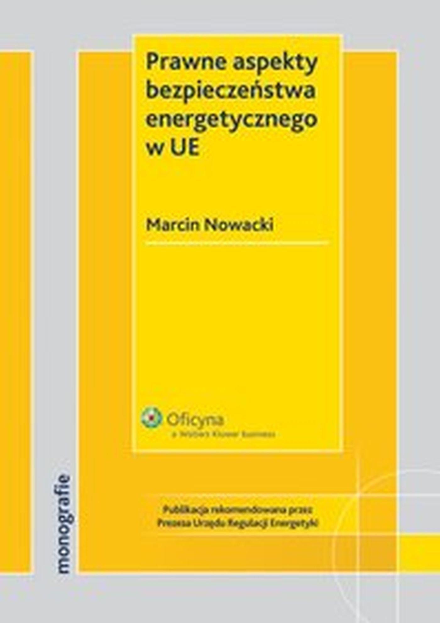 Prawne aspekty bezpieczeństwa energetycznego w UE - Ebook (Książka EPUB) do pobrania w formacie EPUB