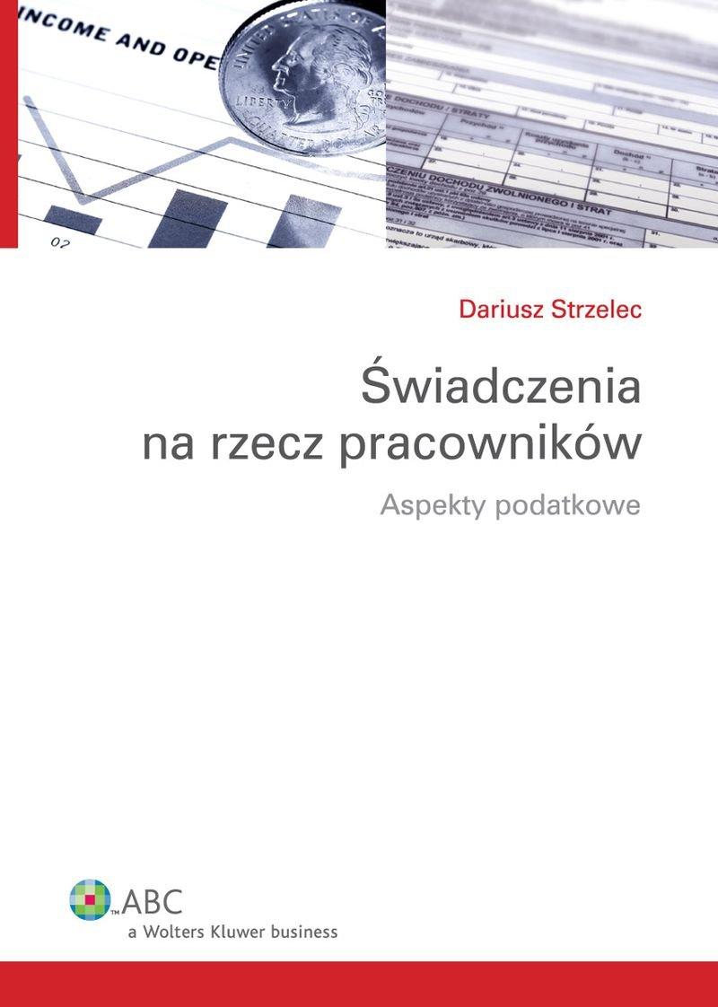 Świadczenia na rzecz pracowników. Aspekty podatkowe - Ebook (Książka PDF) do pobrania w formacie PDF