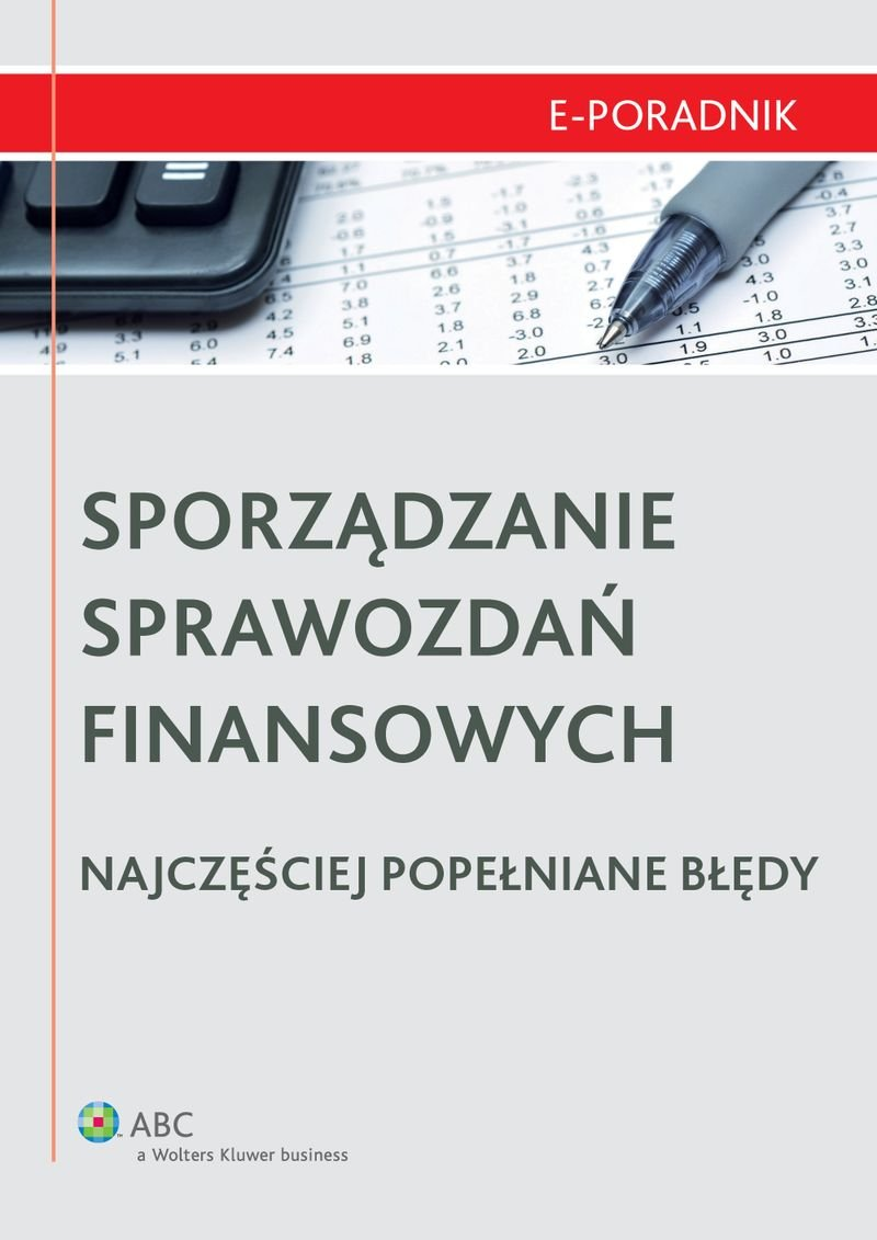 Sporządzanie sprawozdań finansowych - najczęściej popełniane błędy - Ebook (Książka PDF) do pobrania w formacie PDF