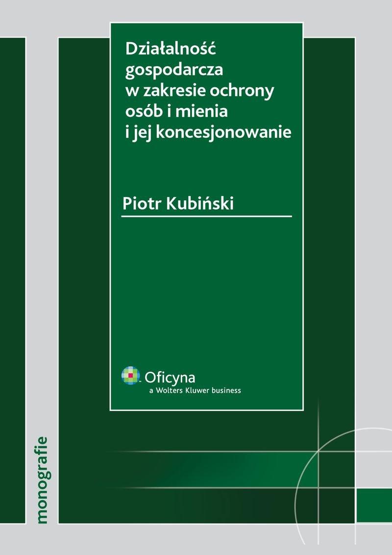 Działalność gospodarcza w zakresie ochrony osób i mienia i jej koncesjonowanie - Ebook (Książka PDF) do pobrania w formacie PDF