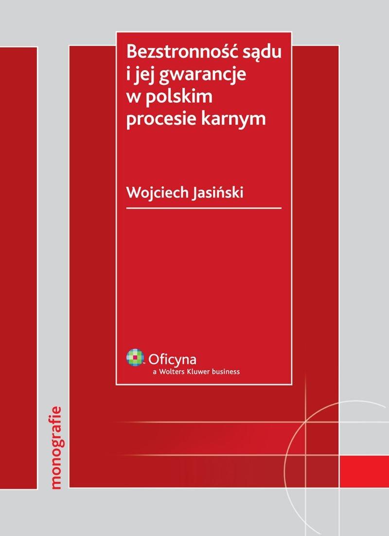 Bezstronność sądu i jej gwarancje w polskim procesie karnym - Ebook (Książka PDF) do pobrania w formacie PDF
