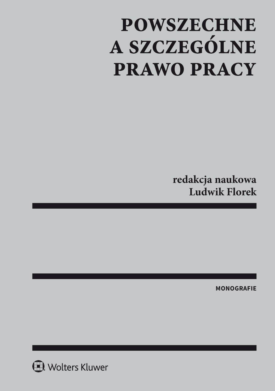 Powszechne a szczególne prawo pracy - Ebook (Książka PDF) do pobrania w formacie PDF