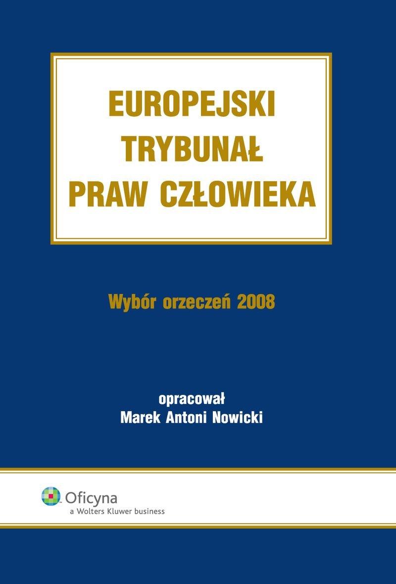 Europejski Trybunał Praw Człowieka. Wybór Orzeczeń 2008 - Ebook (Książka PDF) do pobrania w formacie PDF