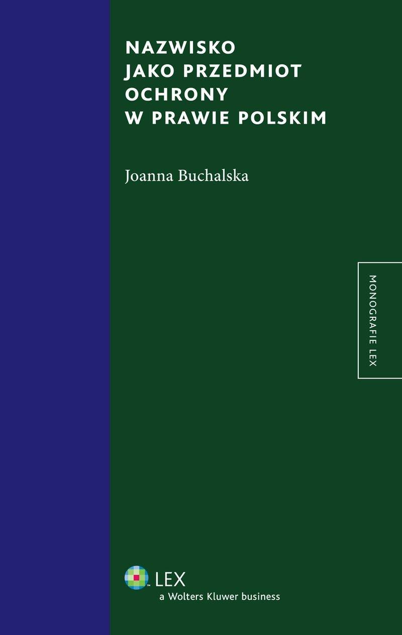 Nazwisko jako przedmiot ochrony w prawie polskim - Ebook (Książka PDF) do pobrania w formacie PDF