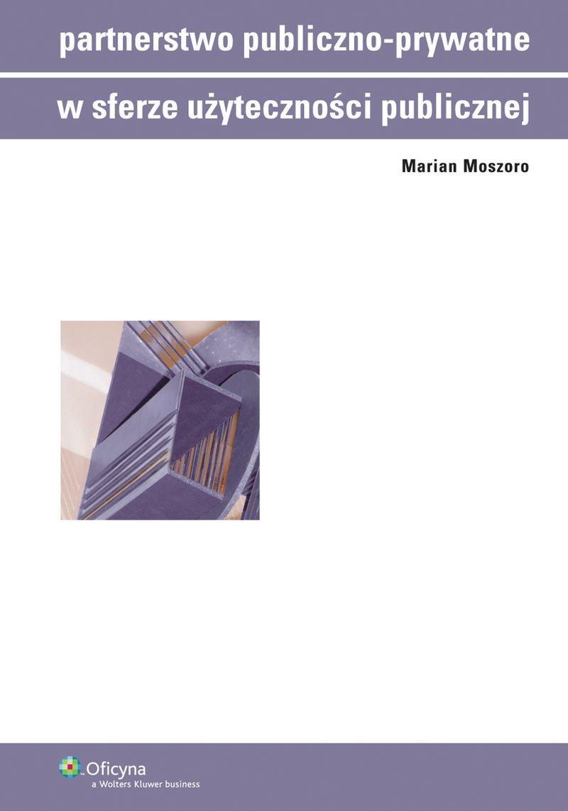 Partnerstwo publiczno-prywatne w sferze użyteczności publicznej - Ebook (Książka PDF) do pobrania w formacie PDF