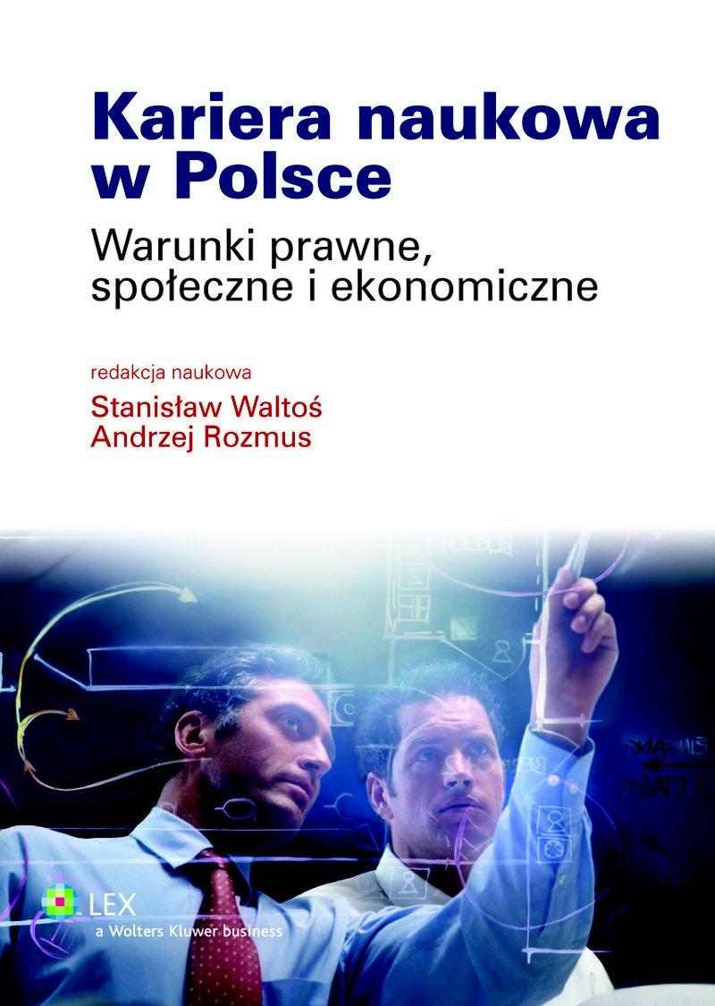 Kariera naukowa w Polsce. Warunki prawne, społeczne i ekonomiczne - Ebook (Książka PDF) do pobrania w formacie PDF