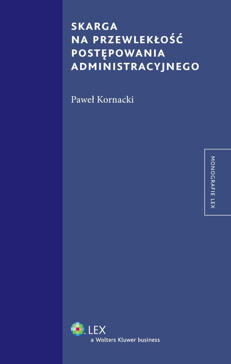 Skarga na przewlekłość postępowania administracyjnego - Ebook (Książka PDF) do pobrania w formacie PDF