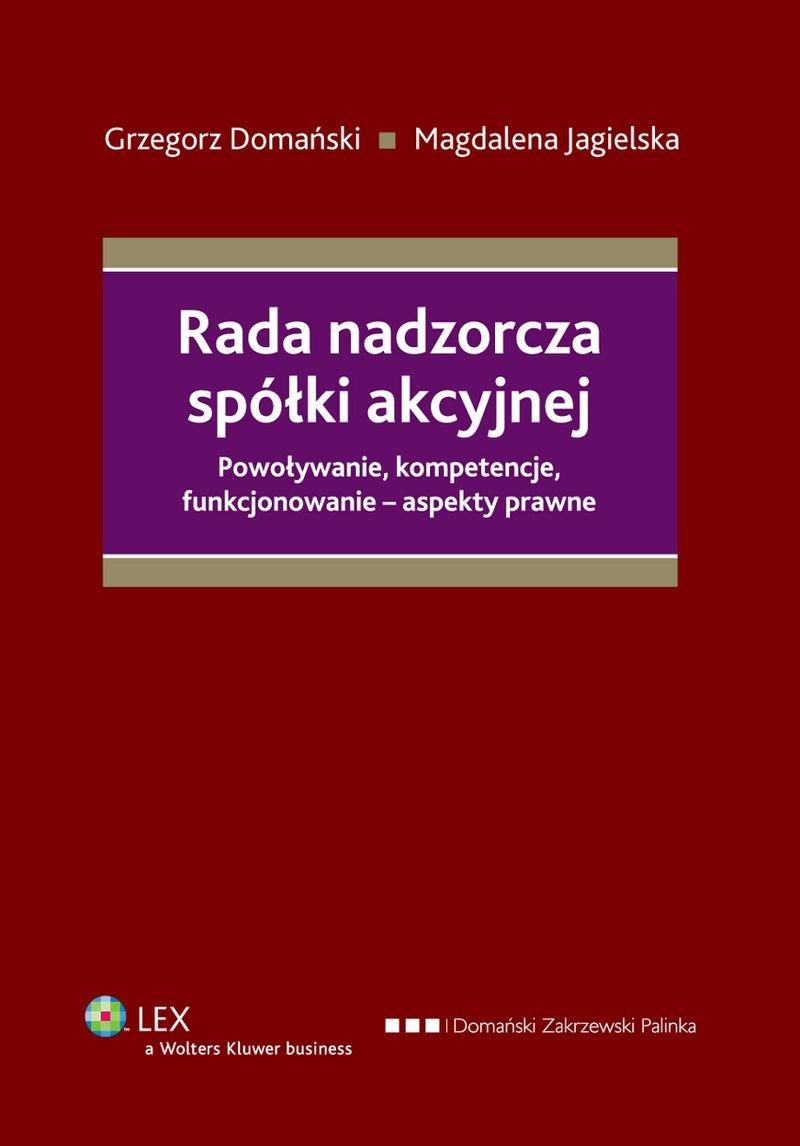 Rada nadzorcza spółki akcyjnej. Powoływanie, kompetencje, funkcjonowanie - aspekty prawne - Ebook (Książka PDF) do pobrania w formacie PDF