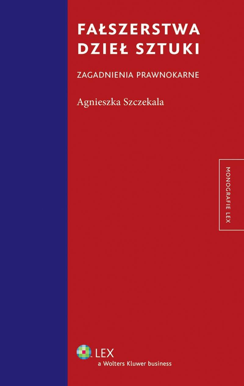 Fałszerstwa dzieł sztuki. Zagadnienia prawnokarne - Ebook (Książka PDF) do pobrania w formacie PDF