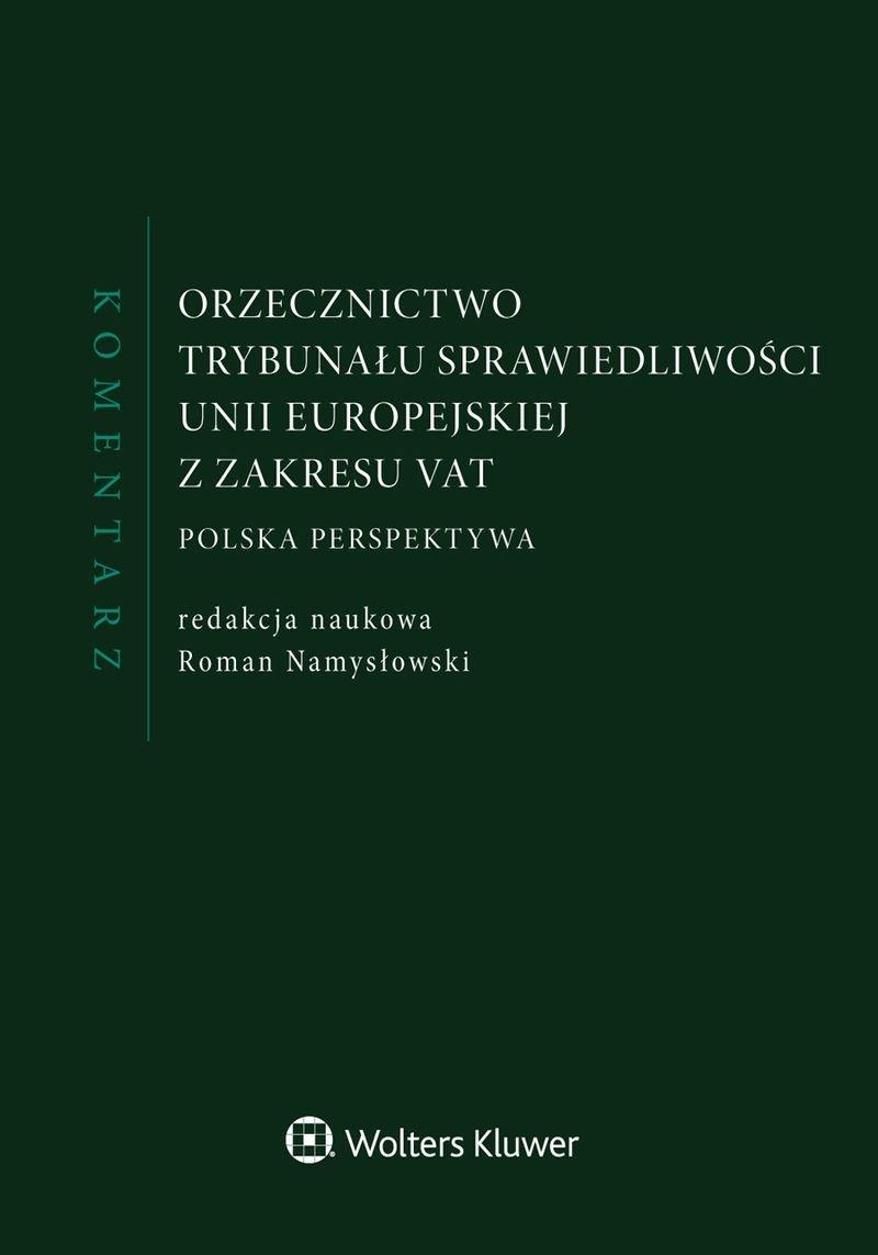 Orzecznictwo Trybunału Sprawiedliwości Unii Europejskiej z zakresu VAT. Komentarz - Ebook (Książka PDF) do pobrania w formacie PDF