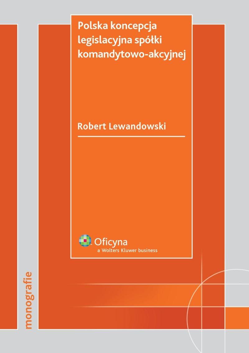 Polska koncepcja legislacyjna spółki komandytowo-akcyjnej - Ebook (Książka PDF) do pobrania w formacie PDF