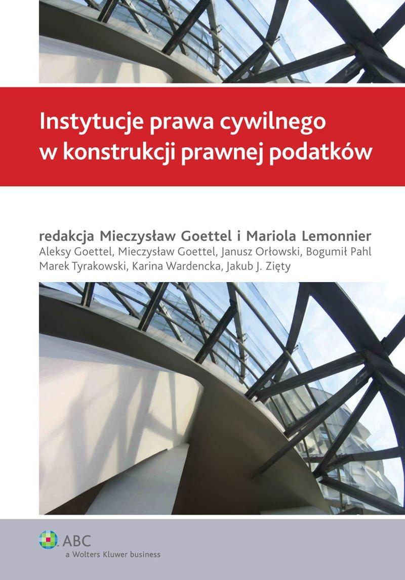 Instytucje prawa cywilnego w konstrukcji prawnej podatków - Ebook (Książka PDF) do pobrania w formacie PDF