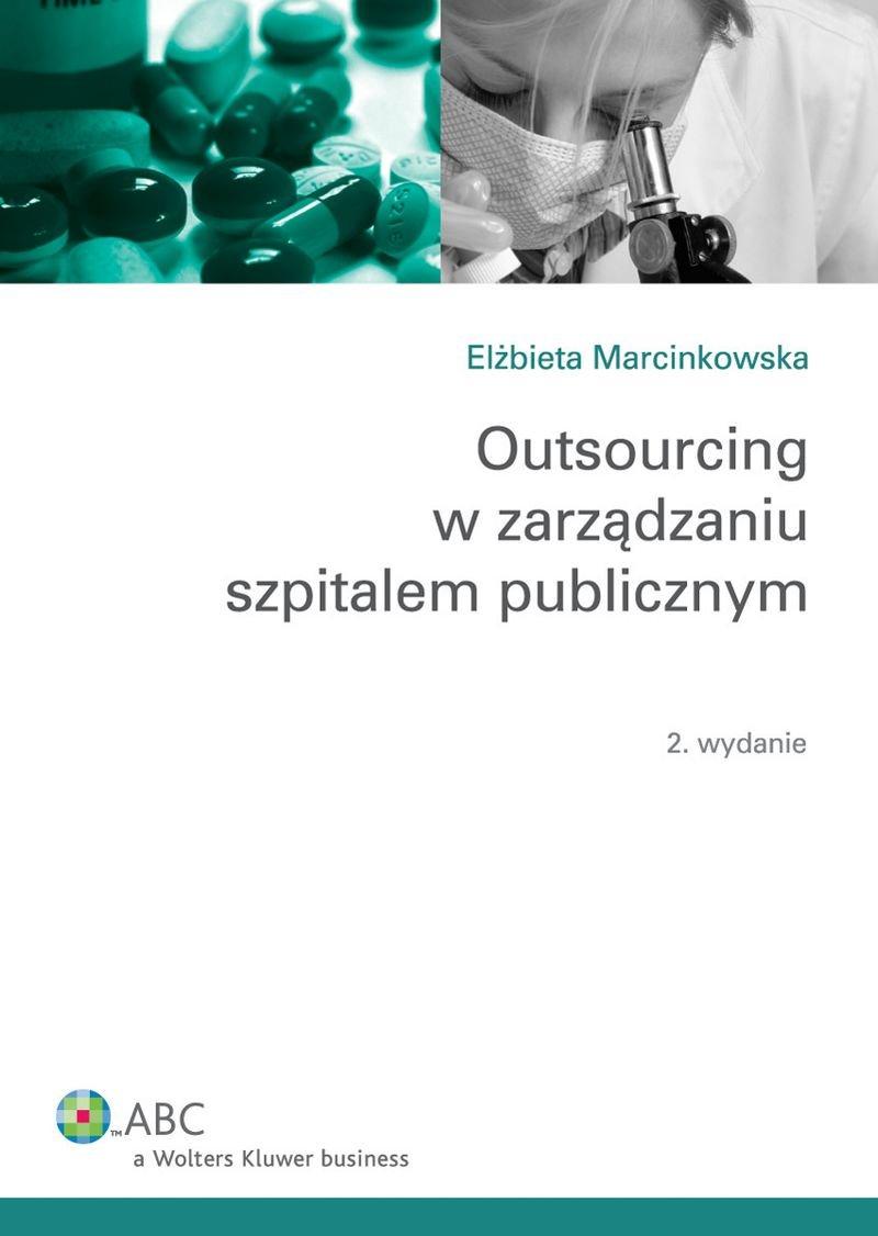 Outsourcing w zarządzaniu szpitalem publicznym - Ebook (Książka PDF) do pobrania w formacie PDF