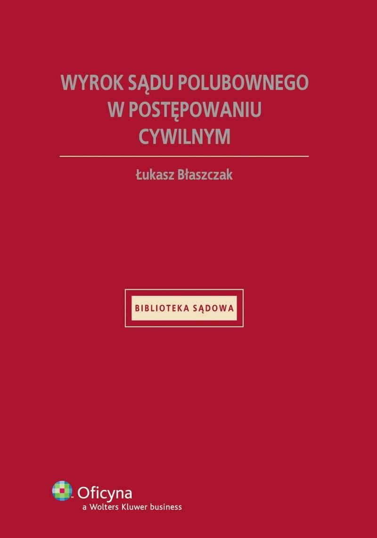 Wyrok sądu polubownego w postępowaniu cywilnym - Ebook (Książka PDF) do pobrania w formacie PDF