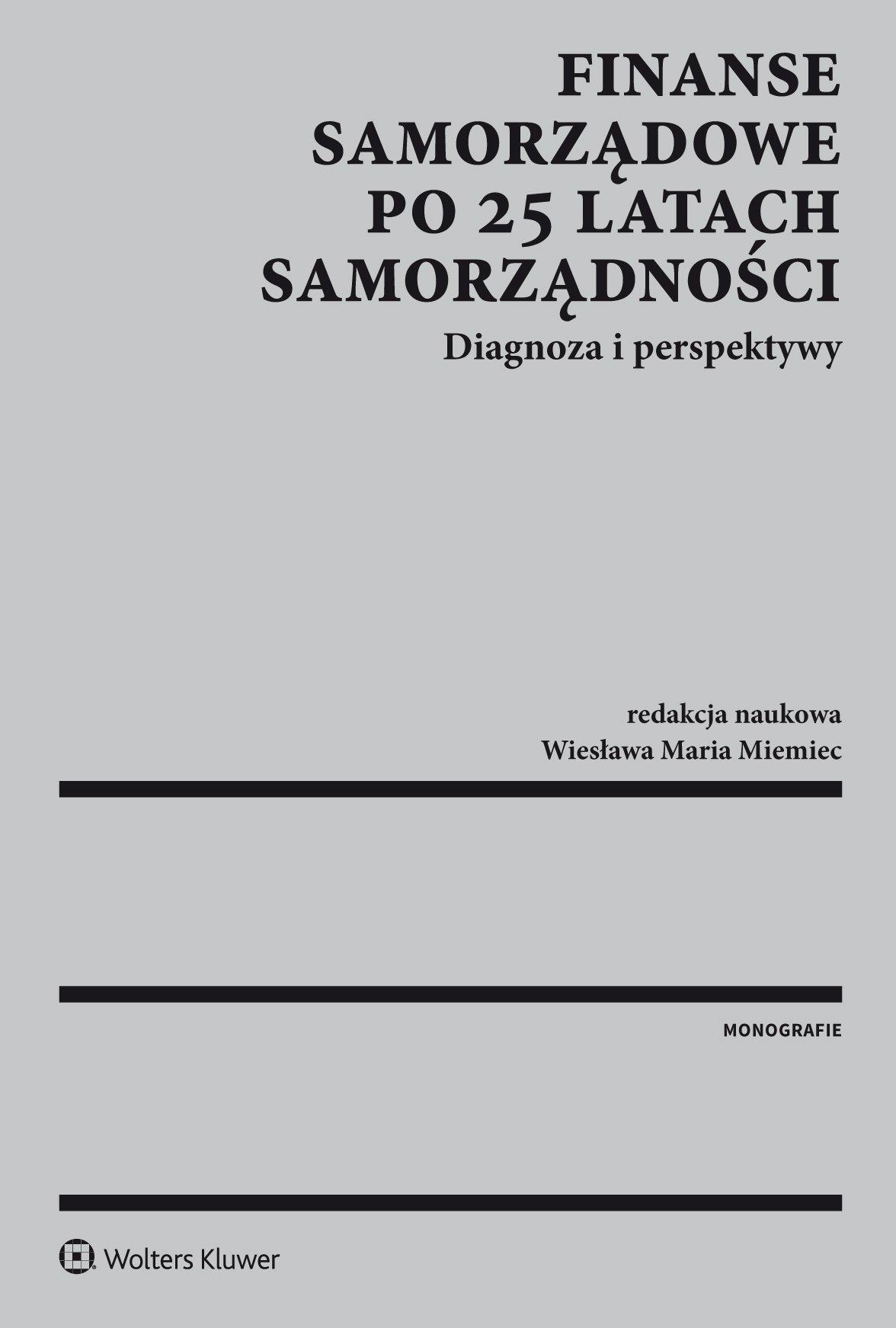 Finanse samorządowe po 25 latach samorządności. Diagnoza i perspektywy - Ebook (Książka PDF) do pobrania w formacie PDF