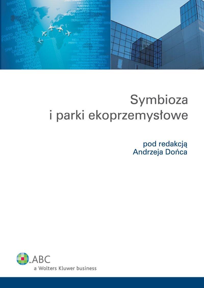 Symbioza i parki ekoprzemysłowe - Ebook (Książka PDF) do pobrania w formacie PDF