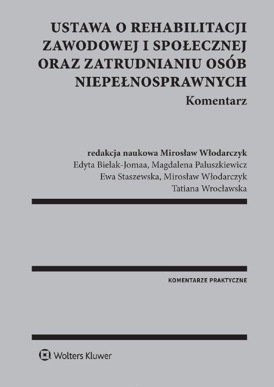 Ustawa o rehabilitacji zawodowej i społecznej oraz zatrudnianiu osób niepełnosprawnych. Komentarz - Ebook (Książka PDF) do pobrania w formacie PDF