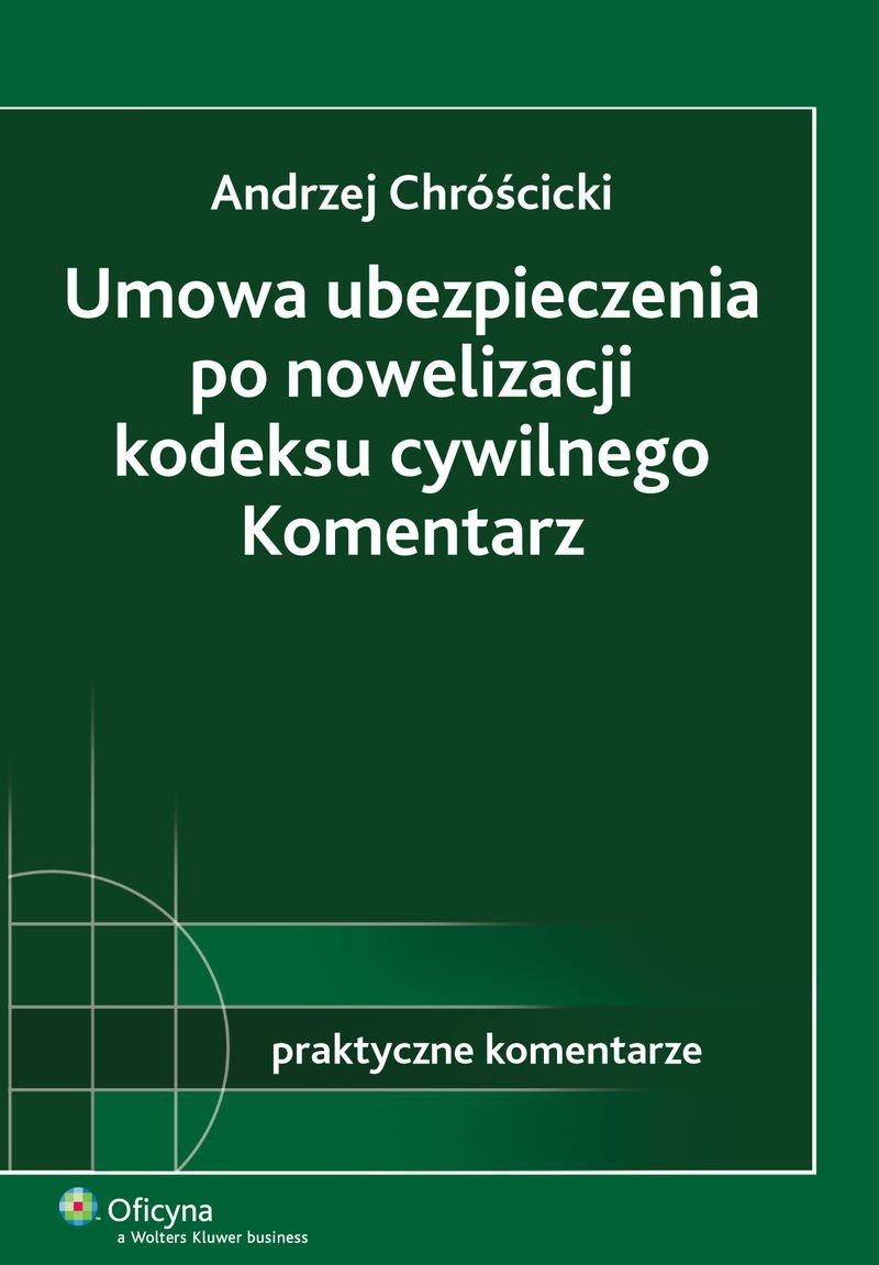 Umowa ubezpieczenia po nowelizacji kodeksu cywilnego. Komentarz - Ebook (Książka PDF) do pobrania w formacie PDF