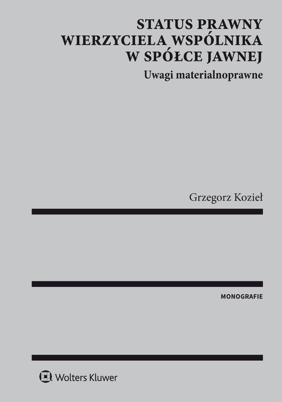 Status prawny wierzyciela wspólnika w spółce jawnej. Uwagi materialnoprawne - Ebook (Książka PDF) do pobrania w formacie PDF