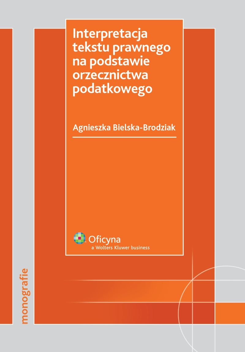 Interpretacja tekstu prawnego na podstawie orzecznictwa podatkowego - Ebook (Książka PDF) do pobrania w formacie PDF