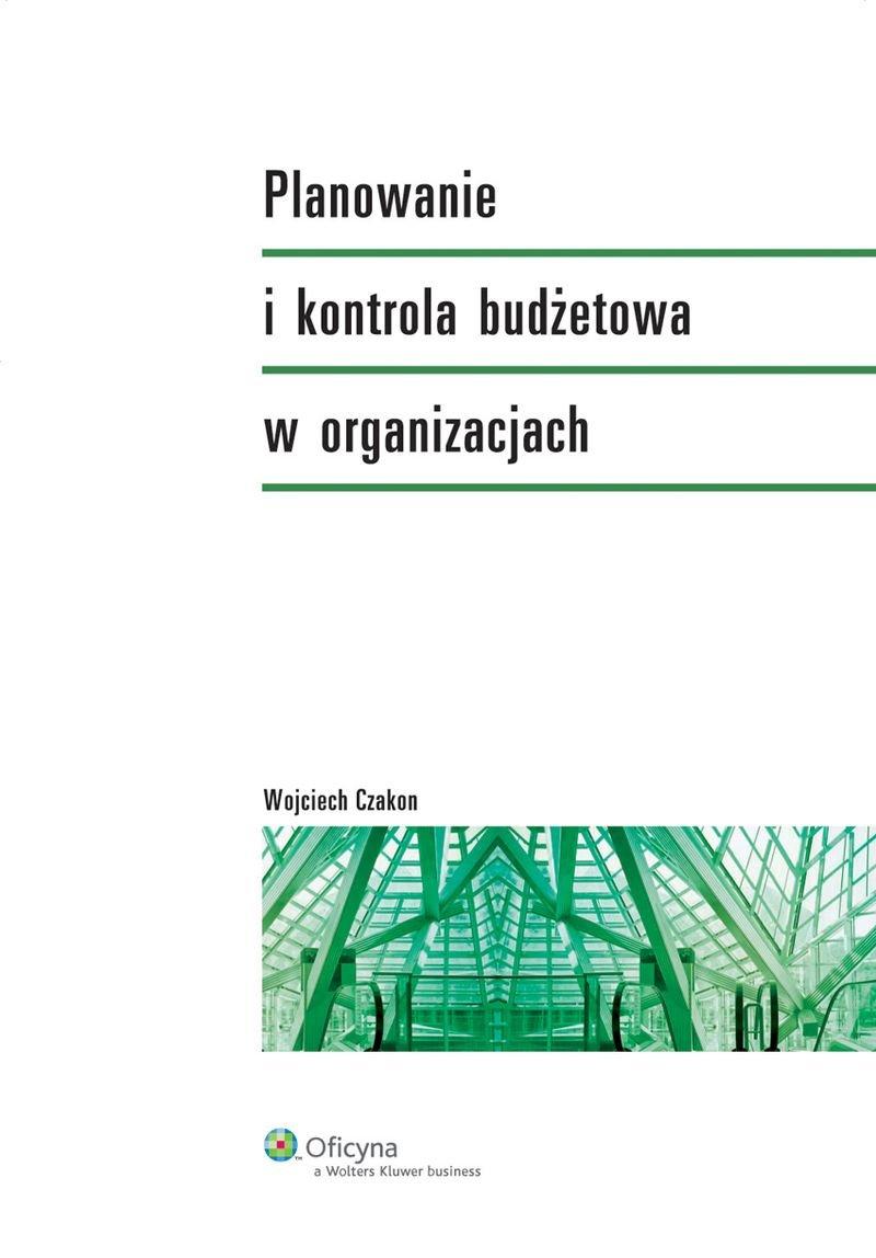 Planowanie i kontrola budżetowa w organizacjach - Ebook (Książka PDF) do pobrania w formacie PDF