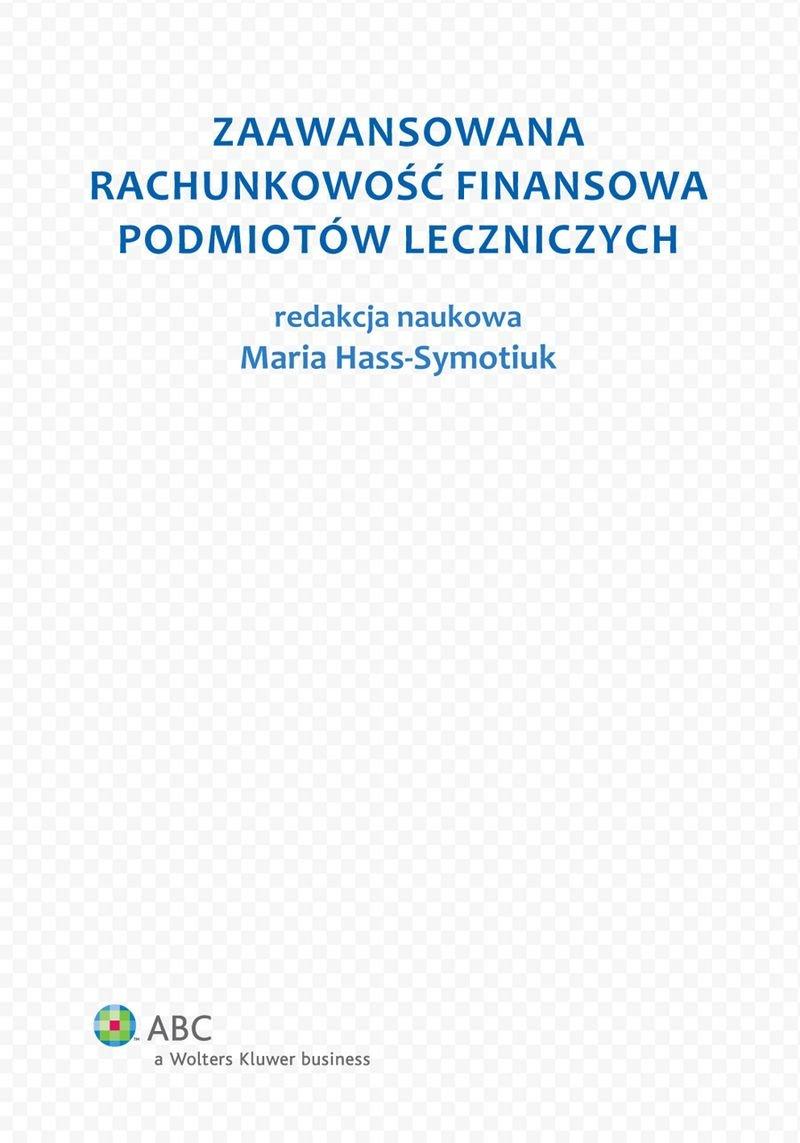 Zaawansowana rachunkowość finansowa podmiotów leczniczych - Ebook (Książka PDF) do pobrania w formacie PDF