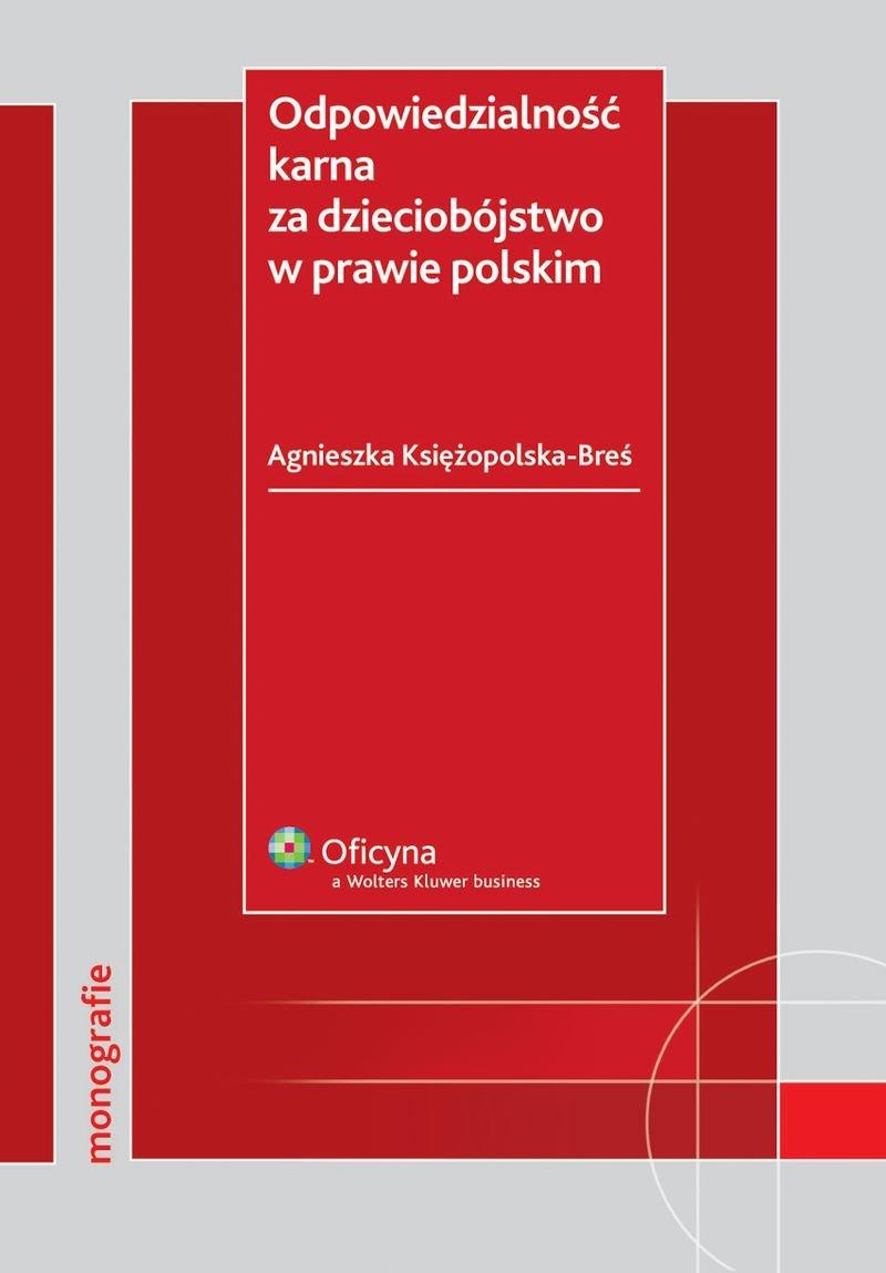 Odpowiedzialność karna za dzieciobójstwo w prawie polskim - Ebook (Książka PDF) do pobrania w formacie PDF