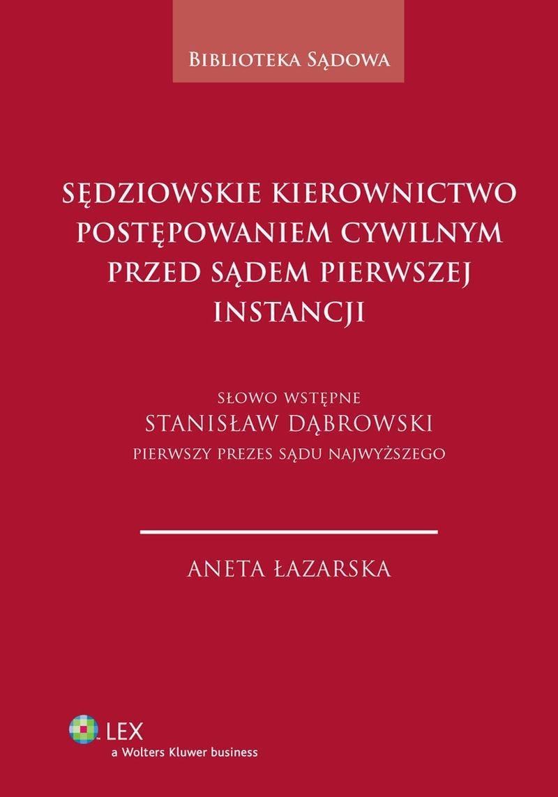 Sędziowskie kierownictwo postępowaniem cywilnym przed sądem pierwszej instancji - Ebook (Książka PDF) do pobrania w formacie PDF