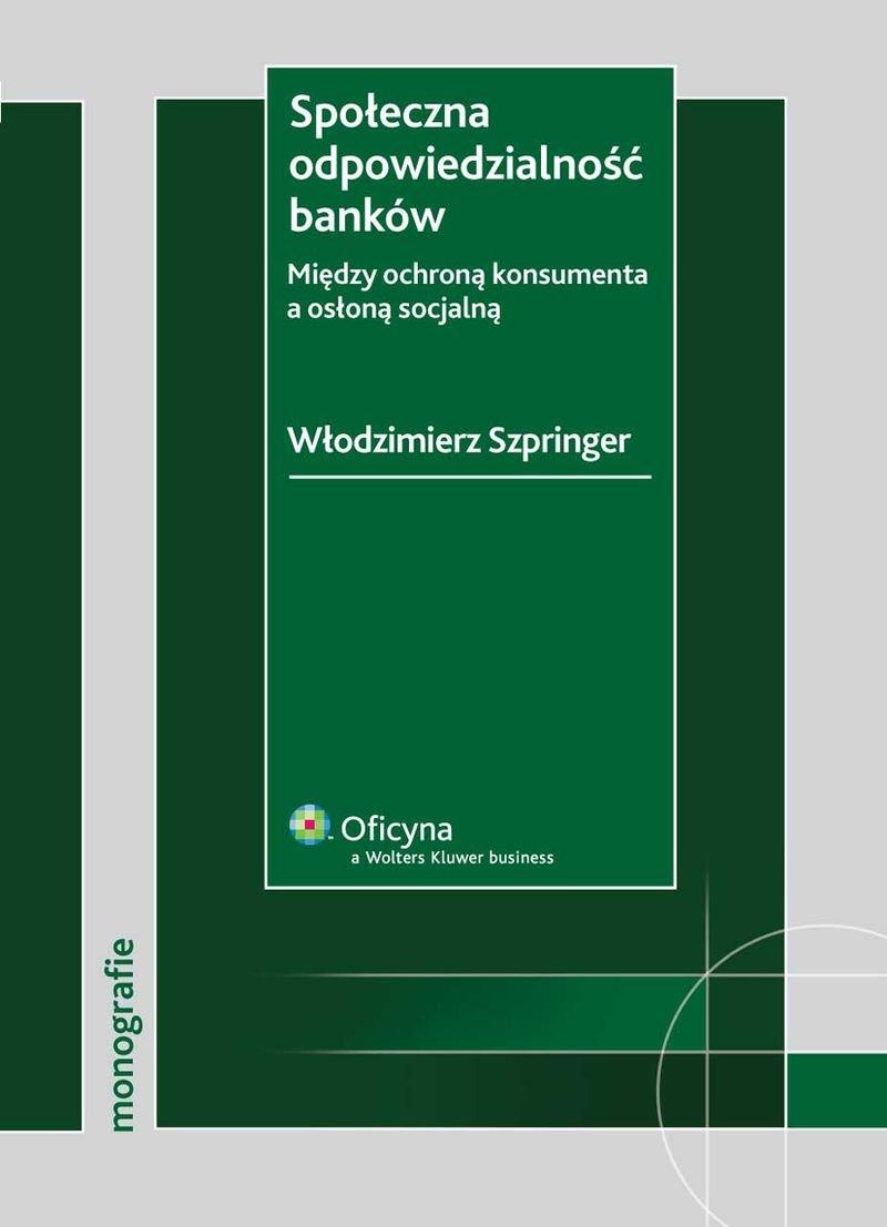 Społeczna odpowiedzialność banków. Między ochroną konsumenta a osłoną socjalną - Ebook (Książka PDF) do pobrania w formacie PDF