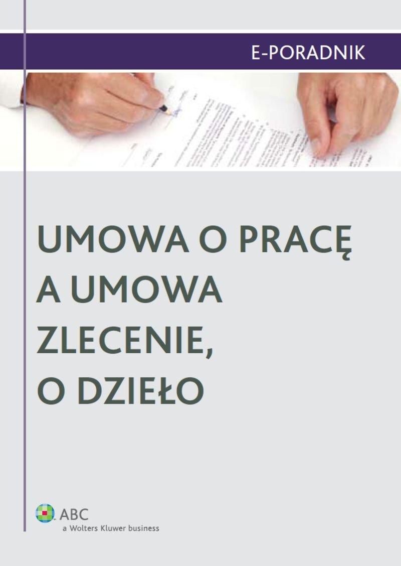 Umowa o pracę a umowa zlecenie, o dzieło - Ebook (Książka PDF) do pobrania w formacie PDF