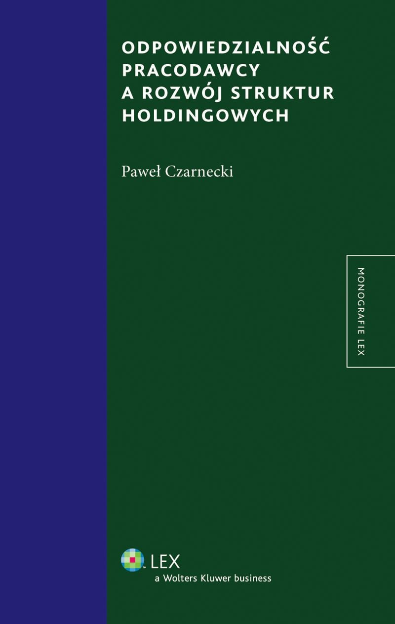 Odpowiedzialność pracodawcy a rozwój struktur holdingowych - Ebook (Książka PDF) do pobrania w formacie PDF