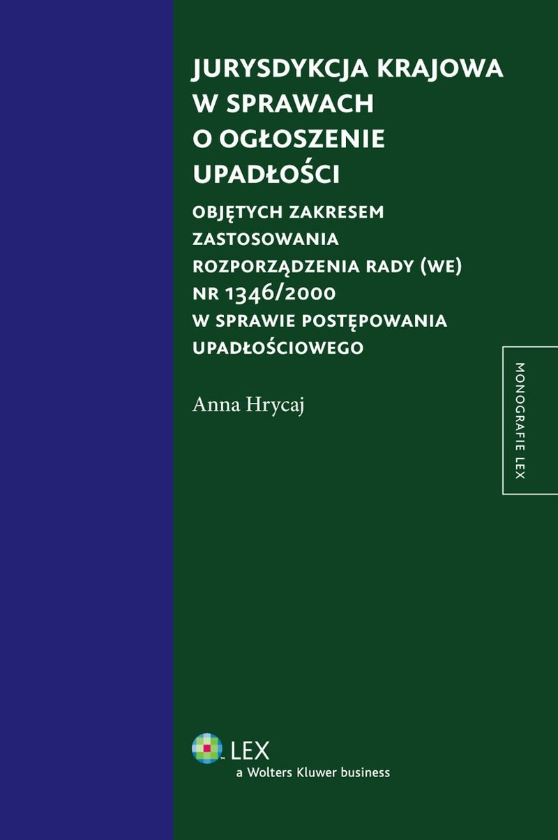 Jurysdykcja krajowa w sprawach o ogłoszenie upadłości - Ebook (Książka PDF) do pobrania w formacie PDF