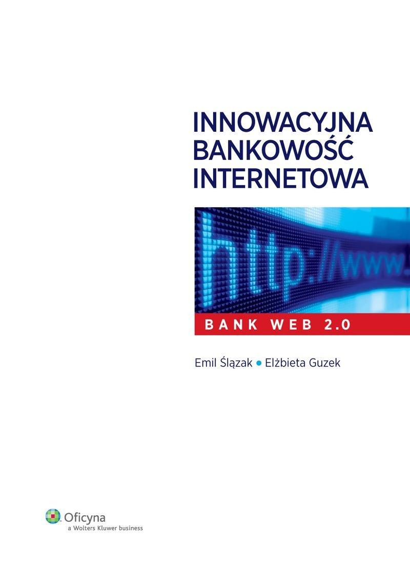 Innowacyjna bankowość internetowa. Bank Web 2.0 - Ebook (Książka PDF) do pobrania w formacie PDF