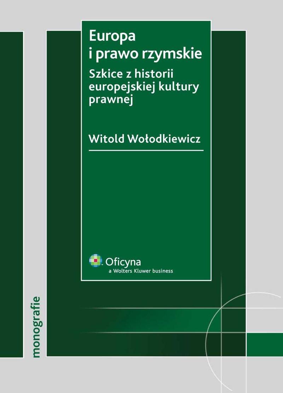 Europa i prawo rzymskie. Szkice z historii europejskiej kultury prawnej - Ebook (Książka PDF) do pobrania w formacie PDF
