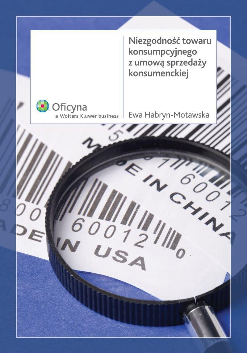 Niezgodność towaru konsumpcyjnego z umową sprzedaży konsumenckiej - Ebook (Książka PDF) do pobrania w formacie PDF