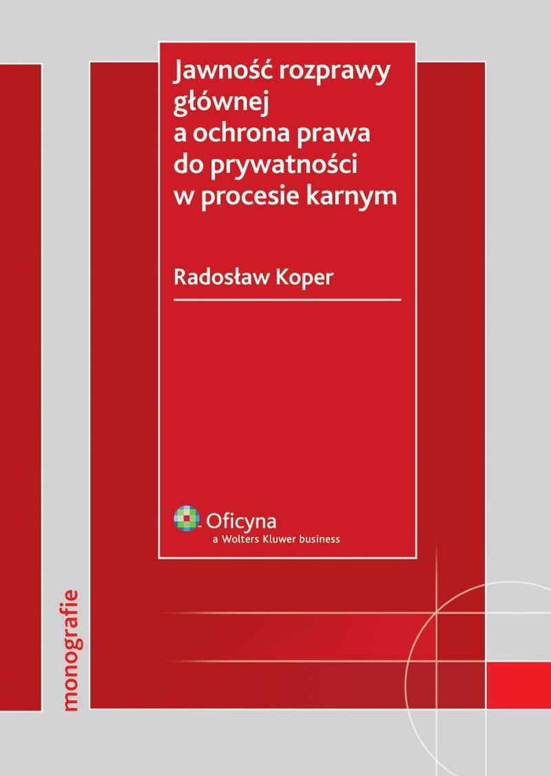 Jawność rozprawy głównej a ochrona prawa do prywatności w procesie karnym - Ebook (Książka PDF) do pobrania w formacie PDF
