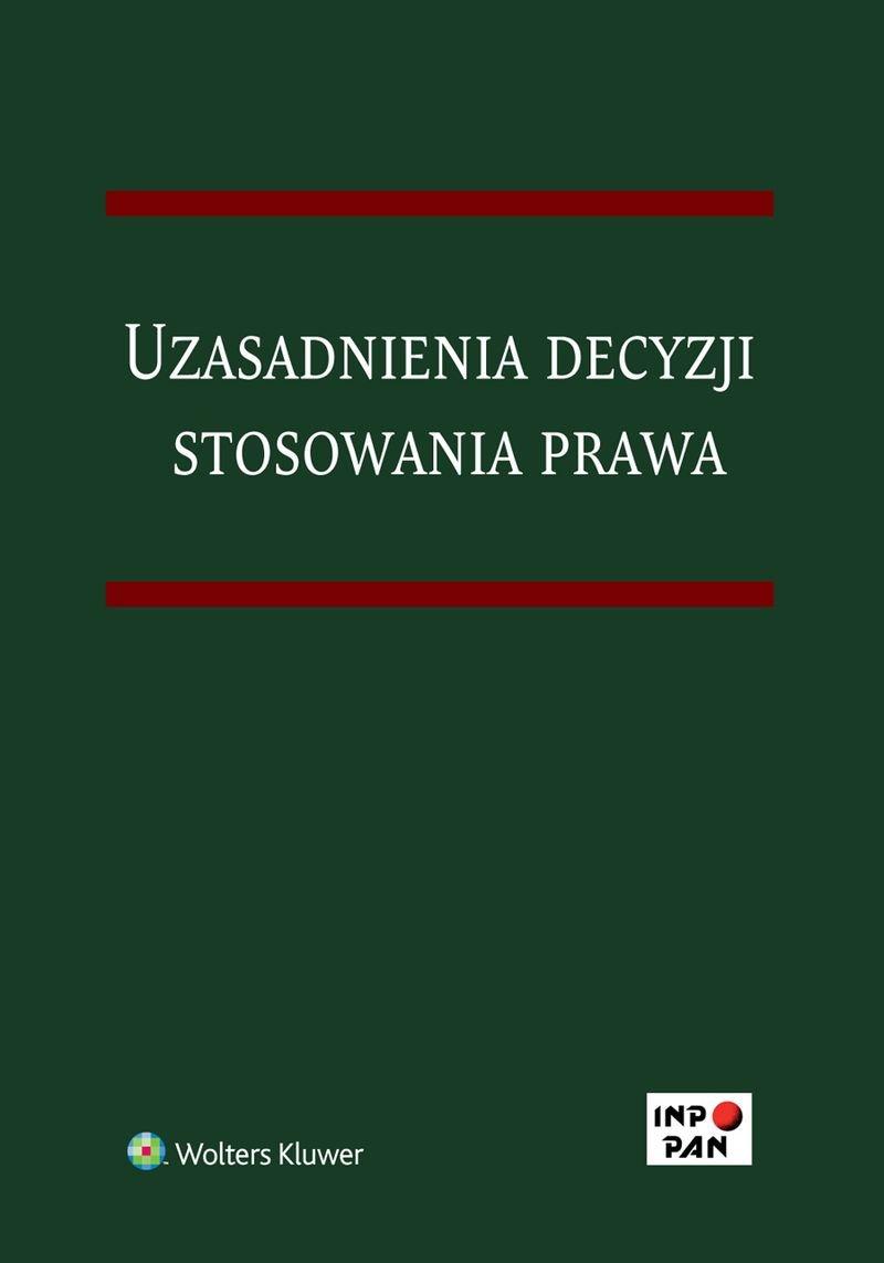 Uzasadnienia decyzji stosowania prawa - Ebook (Książka PDF) do pobrania w formacie PDF
