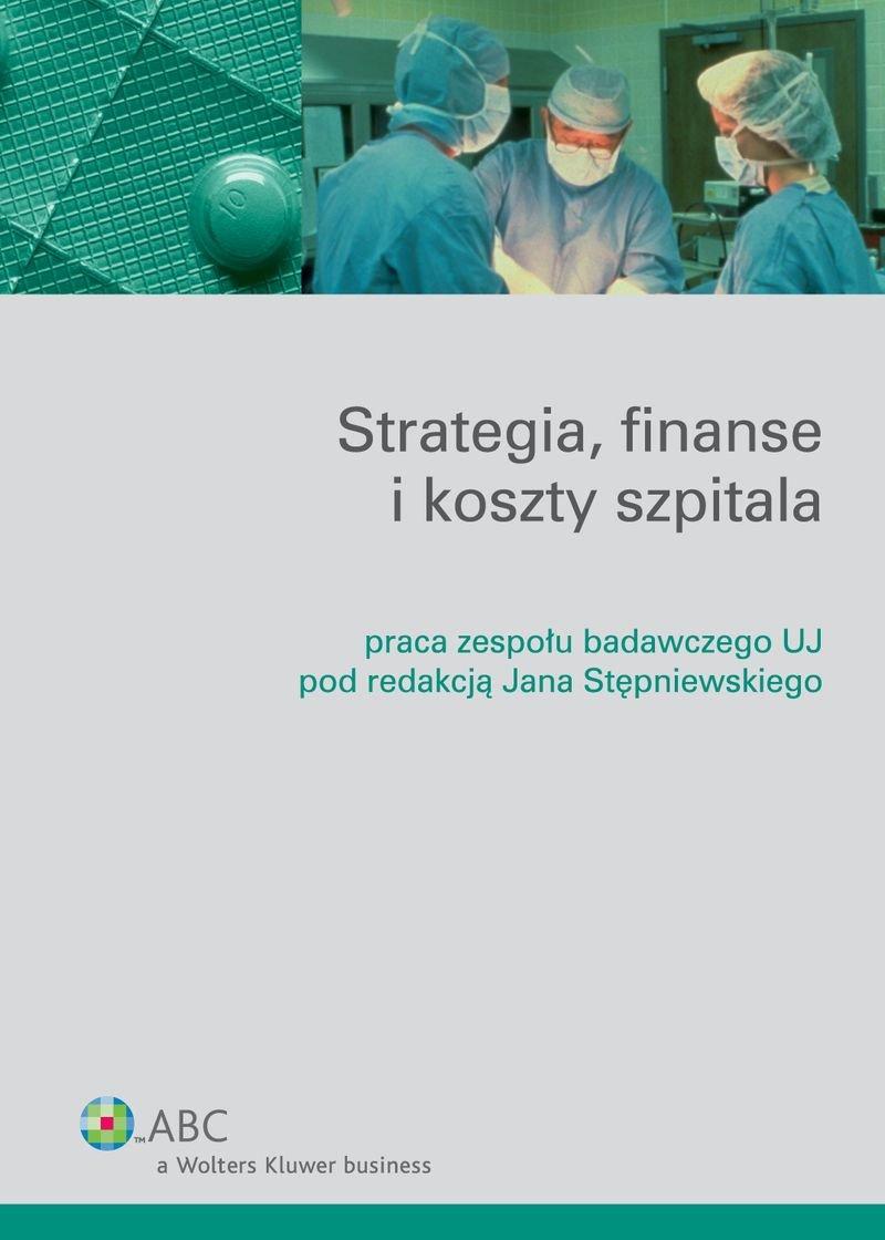 Strategia, finanse i koszty szpitala - Ebook (Książka PDF) do pobrania w formacie PDF