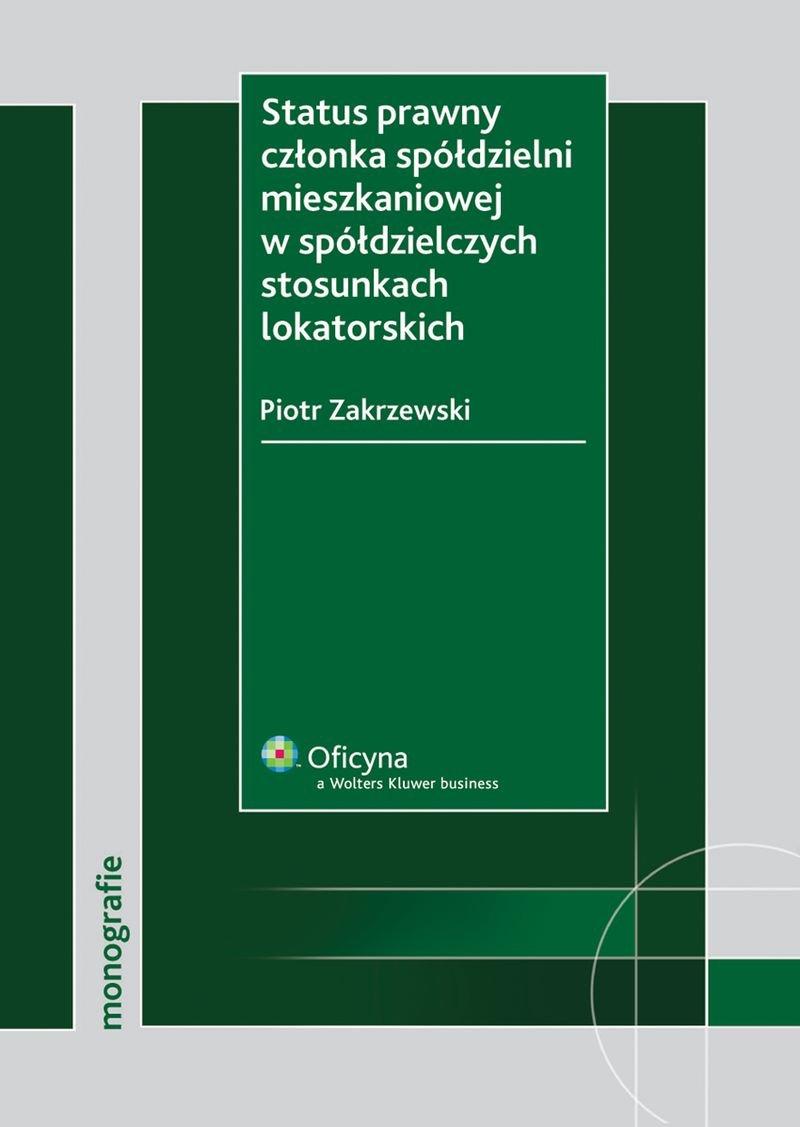 Status prawny członka spółdzielni mieszkaniowej w spółdzielczych stosunkach lokatorskich - Ebook (Książka PDF) do pobrania w formacie PDF